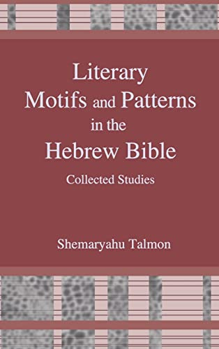 9781575062617: Literary Motifs and Patterns in the Hebrew Bible: Collected Essays