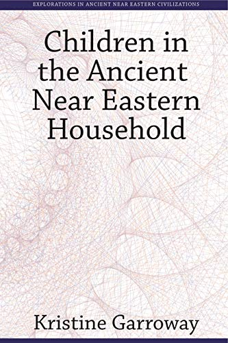9781575062952: Children in the Ancient Near Eastern Household