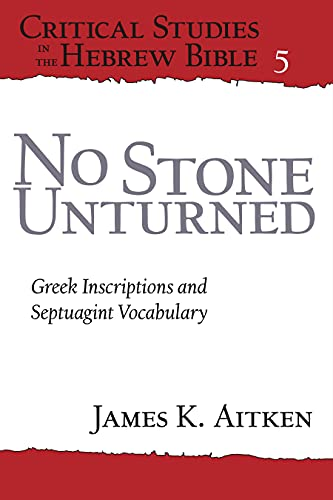 No Stone Unturned: Greek Inscriptions and Septuagint Vocabulary: James Aitken