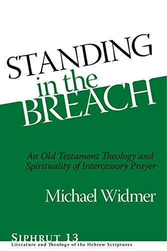 9781575063256: Standing in the Breach: An Old Testament Theology and Spirituality of Intercessory Prayer
