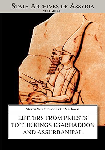 Letters from Priests to the Kings SAA 13