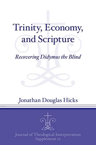9781575064116: Trinity, Economy, and Scripture: Recovering Didymus the Blind: 12