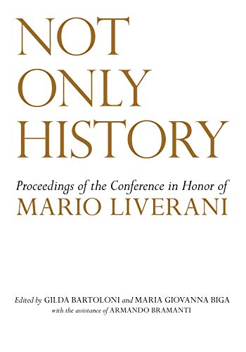 Not Only History: Liverani fs. Proceedings of the Conference in Honor of Mario Liverani Held in ...