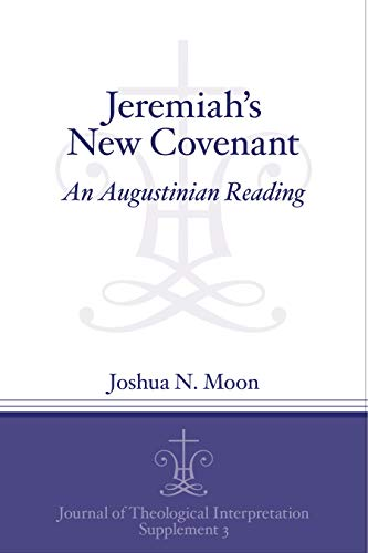 Jeremiah's New Covenant An Augustinian Reading
