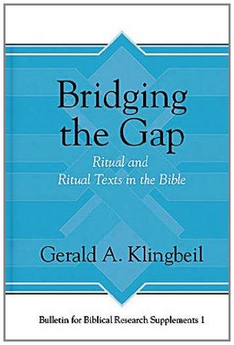 Bridging the Gap Ritual and Ritual Texts in the Bible