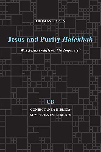 Jesus and Purity Halakhah Was Jesus Indifferent to Impurity?