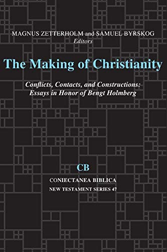 Making of Christianity: Holmberg fest. Essays in Honor of Bengt Holmberg