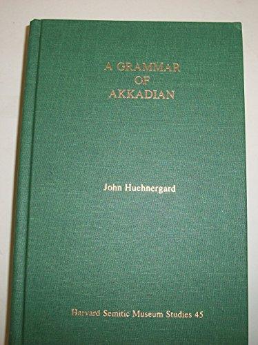 9781575069050: A Grammar of Akkadian (Harvard Semitic Studies 45)