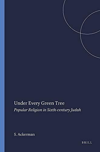 9781575069159: Under Every Green Tree: Popular Religion in 6th Century Judah