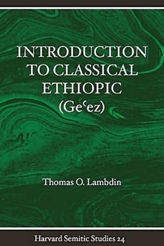 9781575069258: Introduction to Classical Ethiopic (GE'ez) (Harvard Semitic Studies)