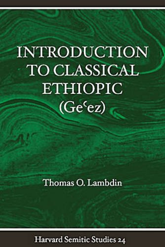 9781575069258: Introduction to Classical Ethiopic (Geez) (Harvard Semitic Studies)