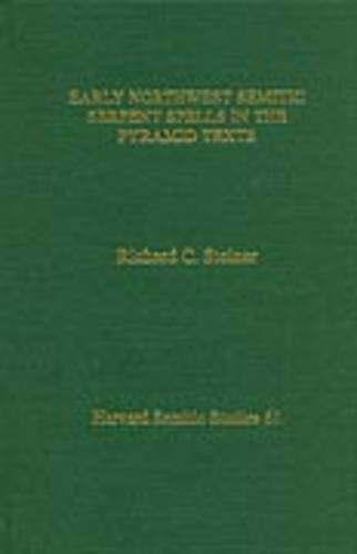 Early Northwest Semitic Serpent Spells in the Pyramid Texts: Richard C. Steiner