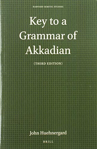 Key to a Grammar of Akkadian: Huehnergard, John