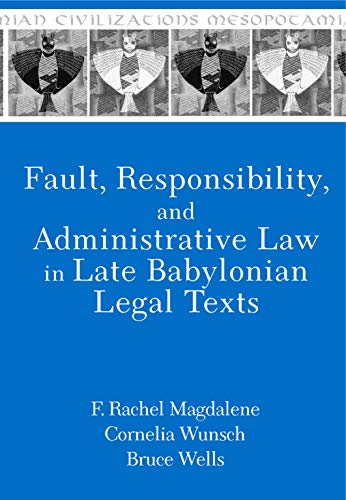 9781575069906: Fault, Responsibility, and Administrative Law in Late Babylonian Legal Texts: 23 (Mesopotamian Civilizations)