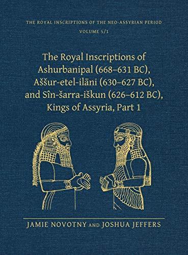 9781575069975: The Royal Inscriptions of Ashurbanipal (668-631 BC), Assur-etal-ilani (630-627 BC), and Sin-sarra-iskun (626-612 BC), Kings of Assyria