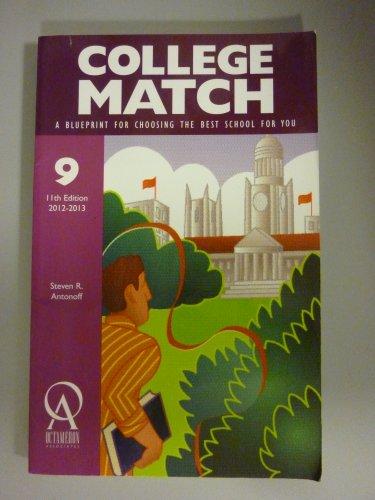 College Match: A Blueprint for Choosing the: Steven R. Antonoff