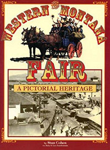 The Western Montana Fair: A Pictorial History.: Cohen, Stan With Jourdonnais, Katy & Les.