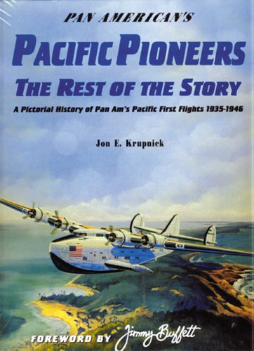 9781575100272: Pan American's Pacific Pioneers: The Rest of the Story, A Pictorial History of Pan Am's Pacific First Flights 1935-1946, Vol. 2