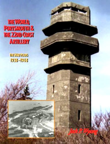9781575100302: The World, Portsmouth & The 22nd Coast Artillery: The War Years, 1938–1948