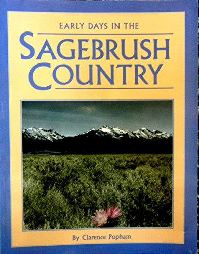 Early Days in the Sagebrush Country: Clarence Popham