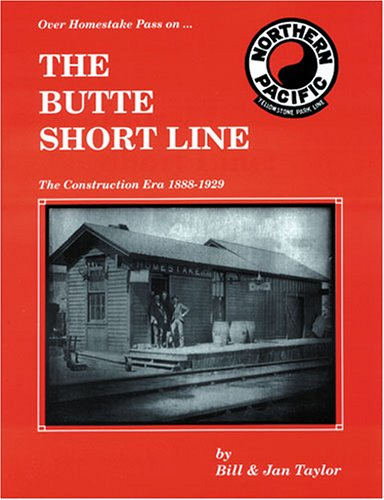 Over Homestake Pass on . The Butte Short Line The Construction Era 1888-1929