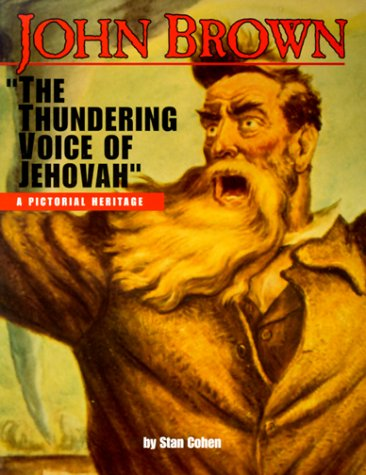 John Brown: The Thundering Voice of Jehovah: Cohen, Stan