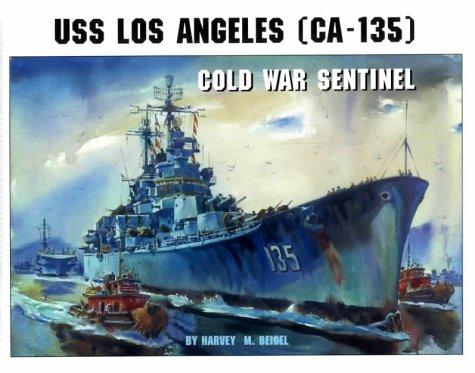 9781575100678: USS Los Angeles (CA-135): Cold War Sentinel