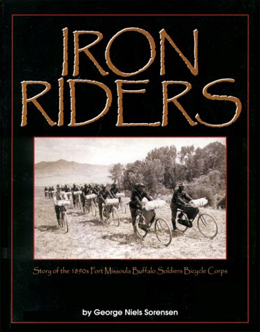 9781575100746: Iron Riders: Story of the 1890s Fort Missoula Buffalo Soldier Bicycle Corps
