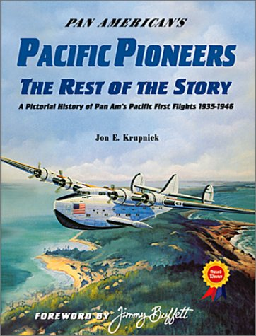 9781575100760: Pan American's Pacific Pioneers: The Rest of the Story, A Pictorial History of Pan Am's Pacific First Flights 1935-1946, Vol. 2