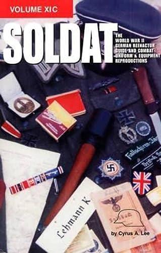 Soldat, Vol. 11 C: The World War II German Reenactor Guide to Combat Uniforms & Equipment (9781575100883) by Cyrus A. Lee