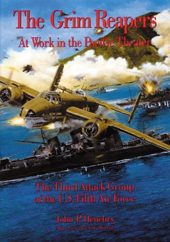 9781575100937: The Grim Reapers at Work in the Pacific Theater: The Third Attack Group of the U.S. Fifth Air Force