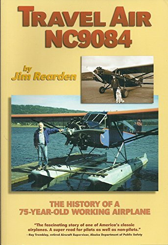 Travel Air NC9084: The History of a 75-year-old Working Airplane (157510105X) by Rearden; Jim