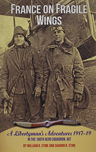 9781575101668: France On Fragile Wings: A Libertyman's Adventures 1917-19
