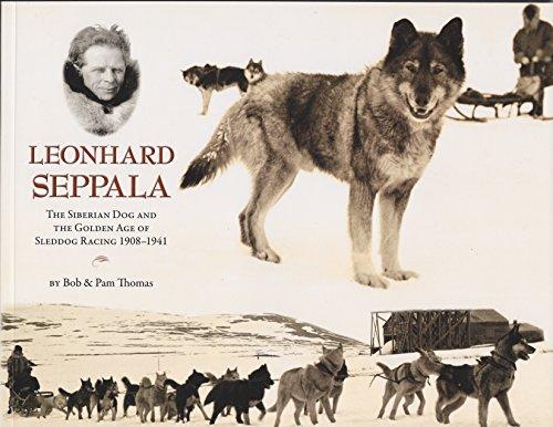 Leonhard Seppala: The Siberian Dog and the: Thomas, Bob
