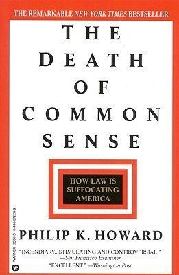 The Death of Common Sense (1575110075) by Philip K. Howard