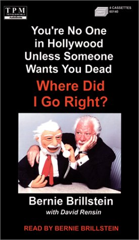 9781575110691: Where Did I Go Right?: You're No One in Hollywood Unless Someone Wants You Dead