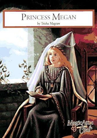 9781575130057: Princess Megan (Magic Attic Club)