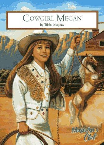 9781575130132: Cowgirl Megan (Magic Attic Club)