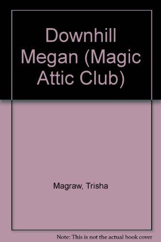 9781575130224: Downhill Megan (Magic Attic Club)