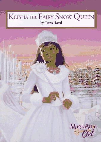 Keisha, The Snow Queen (Magic Attic Club): Teresa Reed