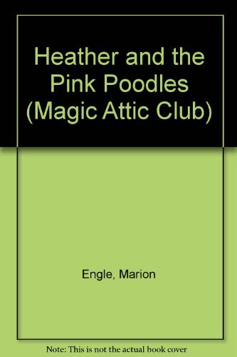 9781575131245: Heather And The Pink Poodle Hc (Magic Attic Club)