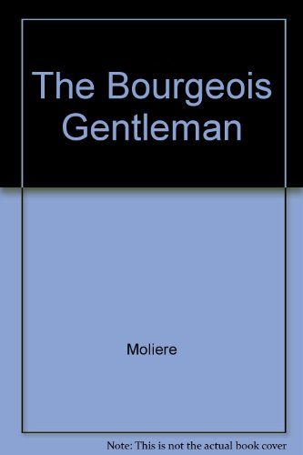 9781575141701: The Bourgeois Gentleman