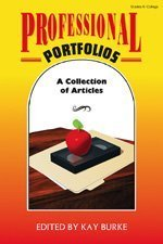 Professional Portfolios: A Collection of Articles: Burke, Kathleen B.