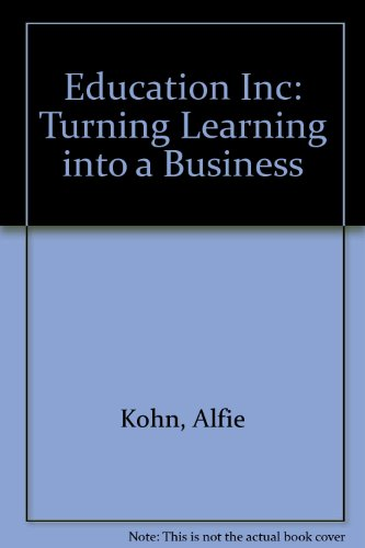 9781575170268: Education, Inc.: Turning Learning into a Business