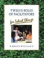 9781575170275: Twelve Roles of Facilitators for School Change