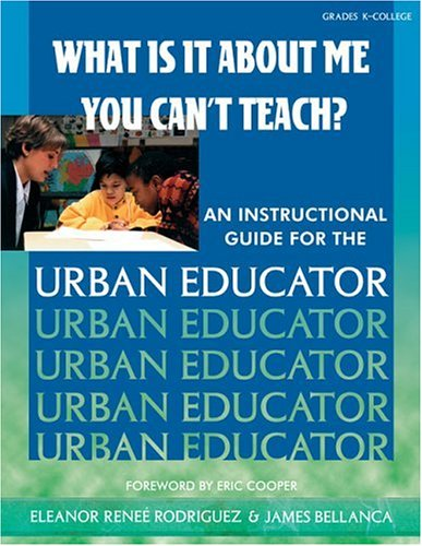 What Is It About Me You Can`t Teach?: Eleanor Rene Rodriguez, James Bellanca
