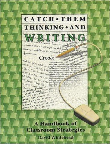 9781575170800: Catch Them Thinking & Writing: A Handbook of Classroom Strategies