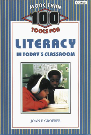 9781575171432: More Than 100 Tools for Literacy in Today′s Classroom