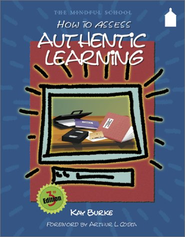 9781575171517: How to Assess Authentic Learning (Mindful School)