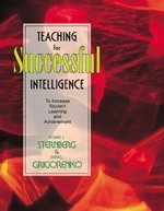 Teaching for Successful Intelligence: To Increase Student: Sternberg, Robert J.,